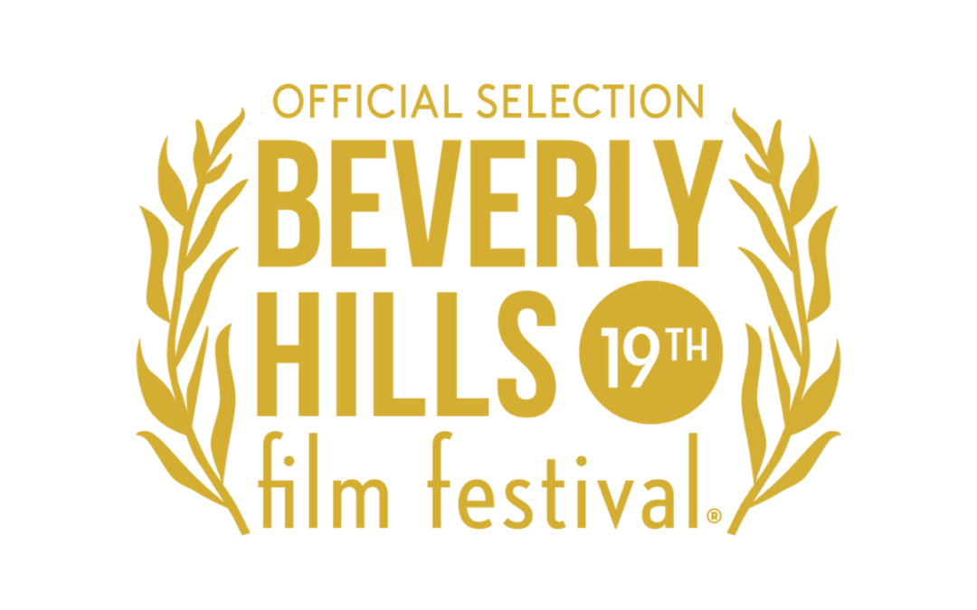 OPEN HOUSE heads to the Beverly Hills Film Festival!